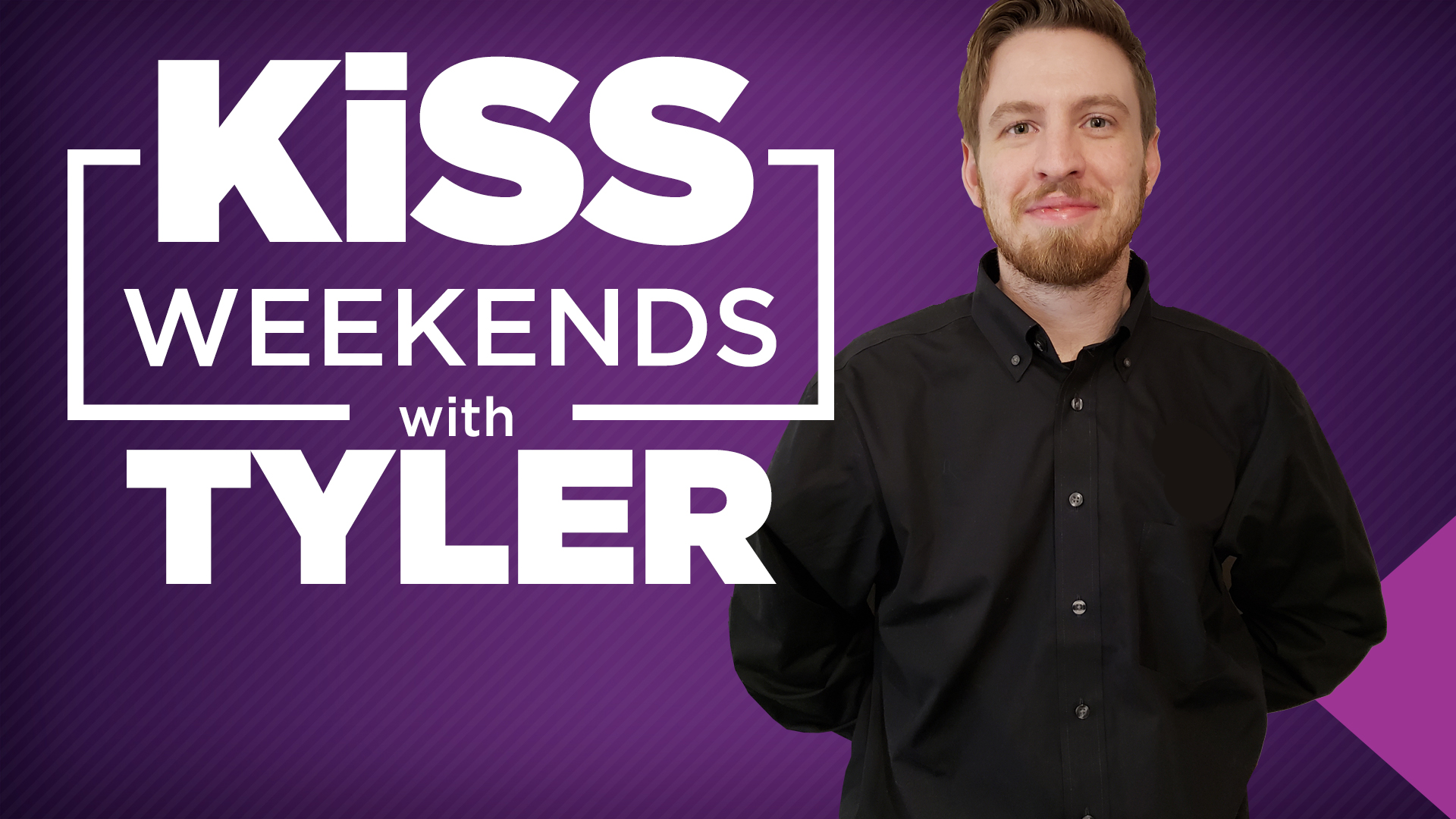 Kiss tyler weekends