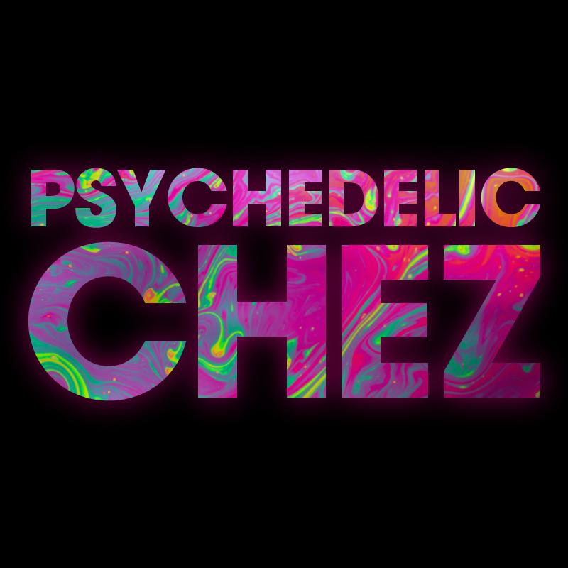 Psychedelicchez new
